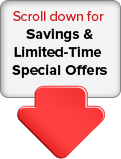Scroll down For Savings & Limited-Time Special Offers